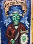 The Killer Dummy by Ogden, Utah artist Steve Stones